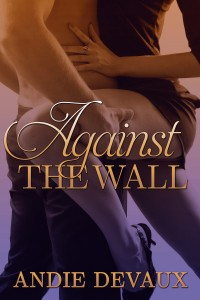 Against the Wall by Andie Devaux