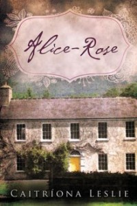 Alice-Rose by Caitriona Leslie