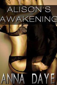 Alison's Awakening by Anna Daye