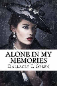 Alone In My Memories by Dallacey E Green