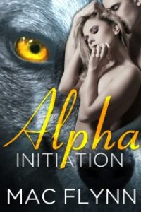 Alpha Initiation (Alpha #1) by Mac Flynn