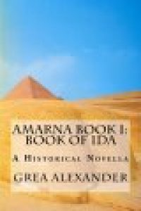 AMARNA I: Book of Ida by Grea Alexander