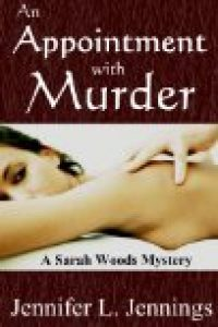 An Appointment with Murder (A Sarah Woods Mystery) by Jennifer L. Jennings