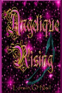 Angelique Rising by Lorain O'Neil
