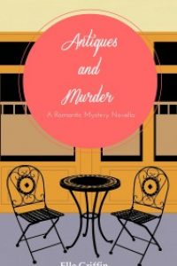 Antiques and Murder by Elle Griffin