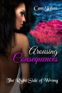 Arousing Consequences by Cam Johns