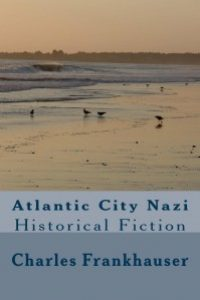 Atlantic City Nazi by Charles Frankhauser