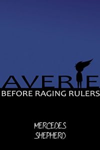 AVERIE: Before Raging Rulers by Mercedes Shepherd