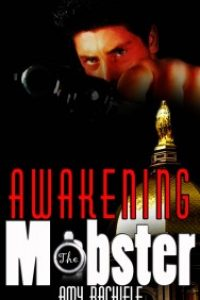 Awakening the Mobster by Amy Rachiele