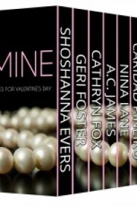 Be Mine: Ten Erotic Romances for Valentine's Day by Shoshanna Evers, Geri Foster, Cathryn Fox, A.C. James, Nina Lane, Caridad Pineiro, Jan Springer, Denise A. Agnew, Monique DuBois, Krystal Shannan