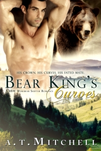 Bear King's Curves: A BBW Werebear Shifter Romance by A.T. Mitchell