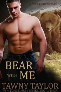 BEAR with Me (Beast's Mate Shifter Suspense Book 2) by Tawny Taylor