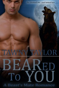 BEARed to You: A Beast's Mate Romance by Tawny Taylor