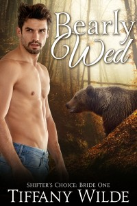 Bearly Wed: A BBW Paranormal WereBear Standalone Romance Novella (Shifter's Choice: Bride Book 1) by Tiffany Wilde
