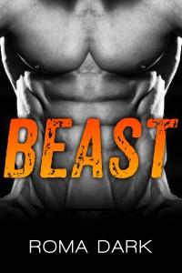 Beast: A M/M Bad Boy Romance by Roma Dark