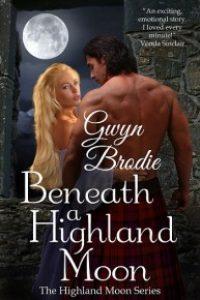 Beneath a Highland Moon by Gwyn Brodie