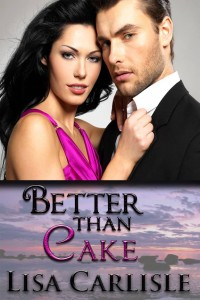 Better than Cake by Lisa Carlisle