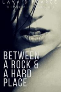 Between a Rock & a Hard Place by Laya D'Pearce