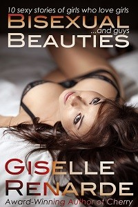 Bisexual Beauties: 10 Sexy Stories of Girls Who Love Girls… and Guys! by Giselle Renarde
