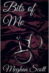 Bits of Me by Meghan Scott
