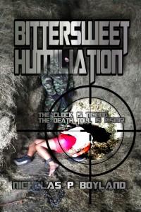 Bittersweet Humiliation by Nicholas P Boyland