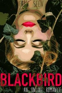 Blackbird (an Online Romance) by Fran Seen