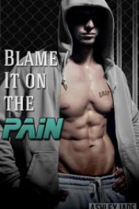 Blame It on the Pain by Ashley Jade