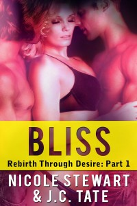 Bliss MMF Bisexual Threesome Rebirth Through Desire Book 1 by Nicole Stewart