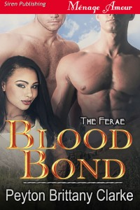 Blood Bond- The Ferae by Peyton Brittany Clarke
