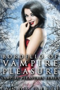 Bordello of Vampire Pleasure by Lynda Belle