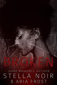 Broken by Stella Noir