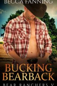 Bucking Bearback by Becca Fanning