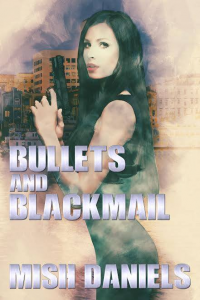 Bullets & Blackmail by Mish Daniels