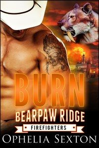 Burn (Bearpaw Ridge Firefighters Book 5) by Ophelia Sexton