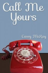 Call Me Yours by Casey McKay