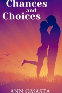 Chances and Choices by Ann Omasta