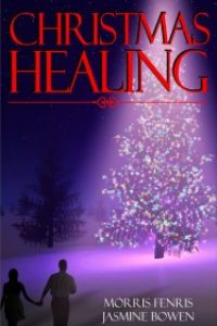 Christmas Healing Book 1 Healing the Regime Series by Morris Fenris