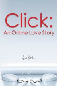 Click: An Online Love Story by Lisa Becker