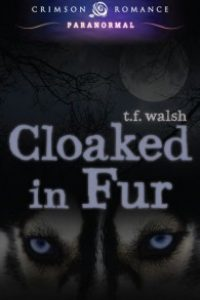 Cloaked in Fur by TF Walsh
