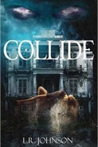COLLIDE by L. R. Johnson