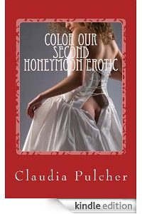 Color Our Second Honeymoon Erotic by Claudia Pulcher