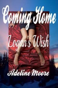 Coming Home Logan's Wish by Adeline Moore