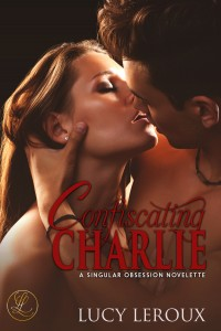 Confiscating Charlie by Lucy Leroux