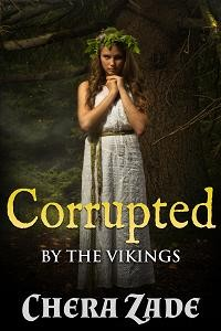 Corrupted By The Vikings by Chera Zade