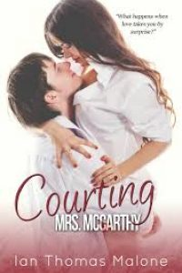 Courting Mrs. McCarthy by Ian Thomas Malone