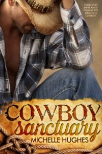 Cowboy Sanctuary by Michelle Hughes