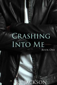 Crashing Into Me by R.L Jackson