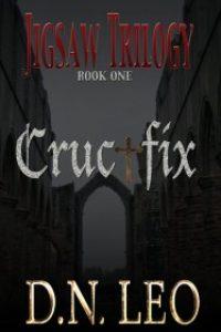 Crucifix Jigsaw Trilogy – Book One by D.N. Leo