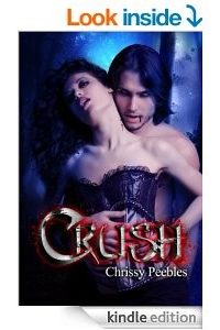CRUSH (The Crush Saga Book 1) by Chrissy Peebles