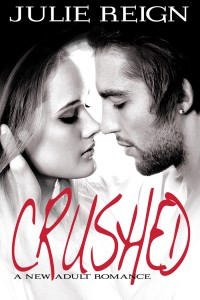 Crushed (A New Adult Romance) by Julie Reign